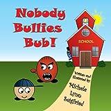 Nobody Bullies Bub (Bub & Guy Book 1)