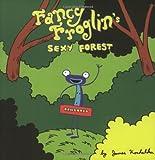 Fancy Froglin Volume 1: Sexy Forest (v. 1) (1891867474) by Kochalka, James