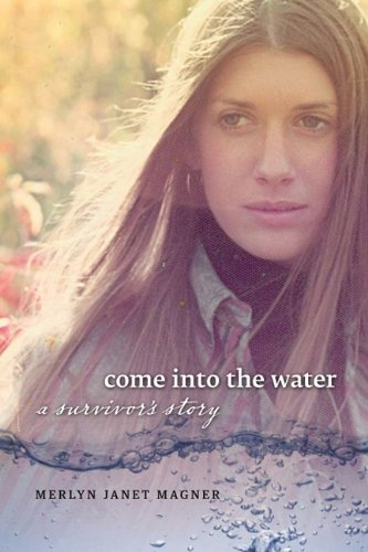 Come into the Water: A Survivor's Story