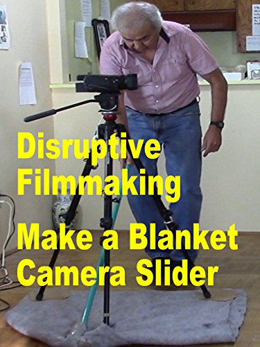 Disruptive Filmmaking Make a Blanket Camera Slider