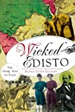 img - for Wicked Edisto: The Dark Side of Eden book / textbook / text book