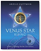Venus Star Rising: A New Cosmology for the 21st Century
