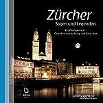 Zürcher Sagen und Legenden | Anja Lanz,Geraldine von Aarburg