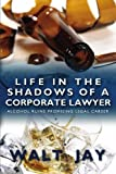 Life in the Shadows of A Corporate Lawyer: Alcohol Ruins Promising Legal Career