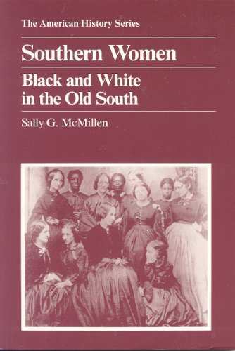 Southern Women: Black and White in the Old South (American History Series)