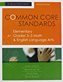 img - for Common Core Standards for Elementary Grades 3-5 Math & English Language Arts: A Quick-Start Guide (Understanding the Common Core Standards: Quick-Start Guides) book / textbook / text book
