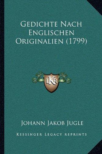 Gedichte Nach Englischen Originalien (1799) Gedichte Nach Englischen Originalien (1799)