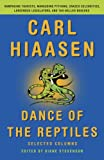 Dance of the Reptiles: Rampaging Tourists, Marauding Pythons, Larcenous Legislators, Crazed Celebrities, and Tar-Balled Beaches: Selected Columns (Vintage Original)