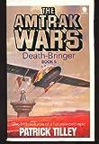 Amtrak Wars 5: Death-Bringer (0747400016) by Tilley, Patrick