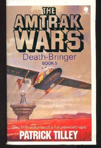 amtrak-wars-vol5-death-bringer-death-bringer-bk5