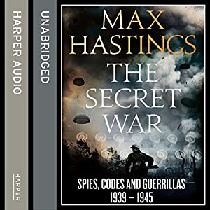 The Secret War: Spies, Codes and Guerrillas 1939 - 1945 Hörbuch