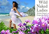 img - for Wild Naked Ladies: Mother Nature's Design for Birth book / textbook / text book