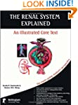 The Renal System Explained: An Illust...