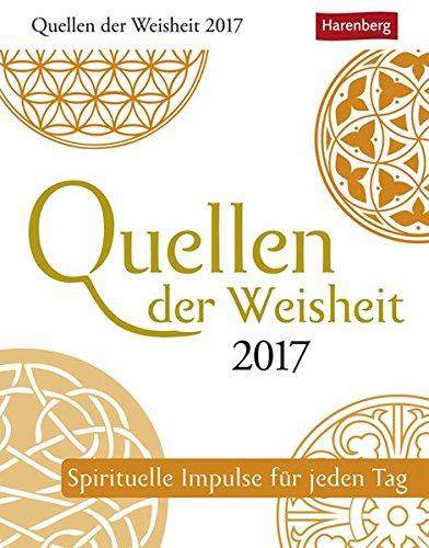 Quellen der Weisheit - Kalender 2017: Spirituelle Impulse für jeden Tag