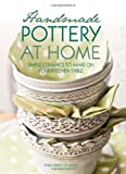 Frida Anthin Broberg Handmade Pottery At Home: Simple Ceramics to Make on your Kitchen Table