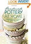 Handmade Pottery At Home: Simple Cera...