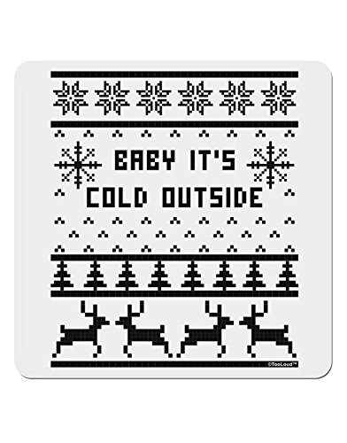 "Tooloud Baby It'S Cold Outside Christmas Sweater Design 4X4"" Square Sticker"