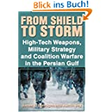 From Shield to Storm: High-Tech Weapons, Military Strategy and Coalition Warfare in the Persian Gulf