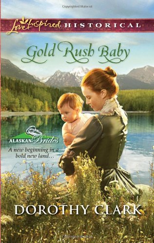 Image of Gold Rush Baby (Love Inspired Historical)