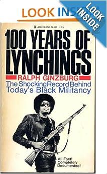 100 years of lynchings.: RALPH GINZBURG: 9780425102411