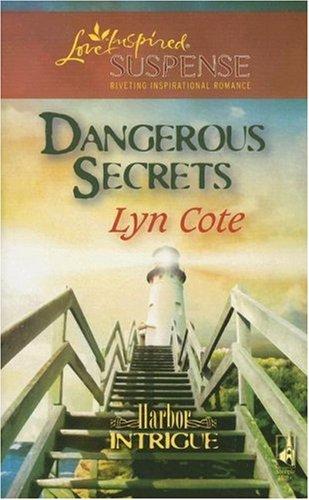 Image of Dangerous Secrets (Harbor Intrigue, Book 3) (Steeple Hill Love Inspired Suspense #62)