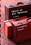 Child of All Nations: A Novel