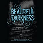 Beautiful Darkness | Kami Garcia,Margaret Stohl
