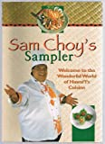 Sam Choy's Sampler: Welcome to the Wonderful World of Hawai'I's Cuisine
