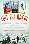 Lost Ski Areas of Colorado's Front Ra...
