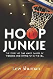 Hoop Junkie: The story of one mans career working and having fun with players, coaches and broadcasters of the NBA.