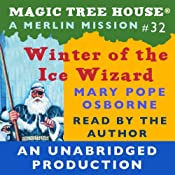 Magic Tree House, Book 32: Winter of the Ice Wizard | [Mary Pope Osborne]