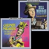 The Father Of Bluegrass/Brazilian Bombshell Bill Monroe/Carmen Miranda