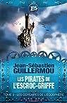 Les Pirates de L'Escroc-Griffe, tome 3 : Les Corsaires de l'Écosphère par Guillermou
