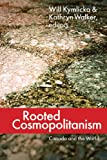img - for Rooted Cosmopolitanism: Canada and the World book / textbook / text book