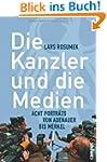 Die Kanzler und die Medien: Acht Port...