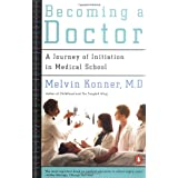 Becoming a Doctor: A Journey of Initiation in Medical School ~ Melvin Konner MD