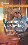 Betting on the Cowboy (Harlequin LP Superromance) (0373607849) by O'Brien, Kathleen