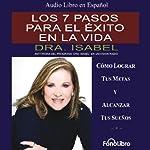 Los 7 pasos para el exito en la vida [The 7 Steps to Success in Life] | Isabel Gomez-Bassols