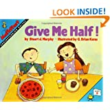 Great Source Mathstart: Student Reader Give Me Half! Understanding Halves