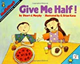 Great Source Mathstart: Student Reader Give Me Half! Understanding Halves (MathStart 2)
