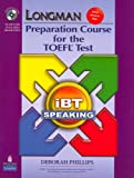 Longman Preparation Course for the TOEFL Test: iBT Speaking (with CD-ROM, 3 Audio CDs, and Answer Key) (2nd Edition) (013515460X) by PHILLIPS
