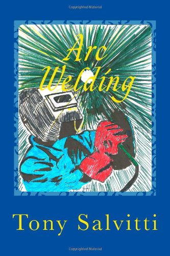 Arc Welding: Old Time Methods Of Metal Working