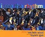 I See The Rhythm (Turtleback School & Library Binding Edition) (1417742941) by Igus, Toyomi