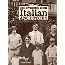 Genealogists Guide to Discovering Your Italian Ancestors: How to Find and Record Your Unique Heritage
