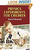 Physics Experiments for Children (Dover Children's Science Books)