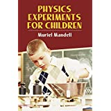 Physics Experiments for Children (Dover Children's Science Books) ~ Muriel Mandell
