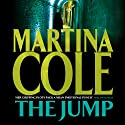 The Jump (       UNABRIDGED) by Martina Cole Narrated by Annie Aldington