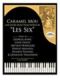 """Caramel Mou and Other Great Piano Works of """"Les Six"""": Pieces by Auric, Durey, Honegger, Milhaud, Poulenc and Tailleferre (Dover Classical Music for Keyboard and Piano Four Hands)"""