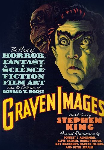 Graven Images: The Best of Horror, Fantasy, and Science-Fiction Film Art from the Collection of Ronald V. Borst