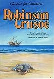 Robinson Crusoe (Classics for Children)